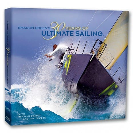 30 YEARS OF ULTIMATE SAILING by Sharon Green