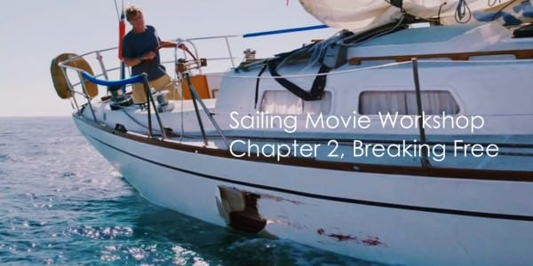 Sailing Movie Workshop - Chapter 2, Breaking Free