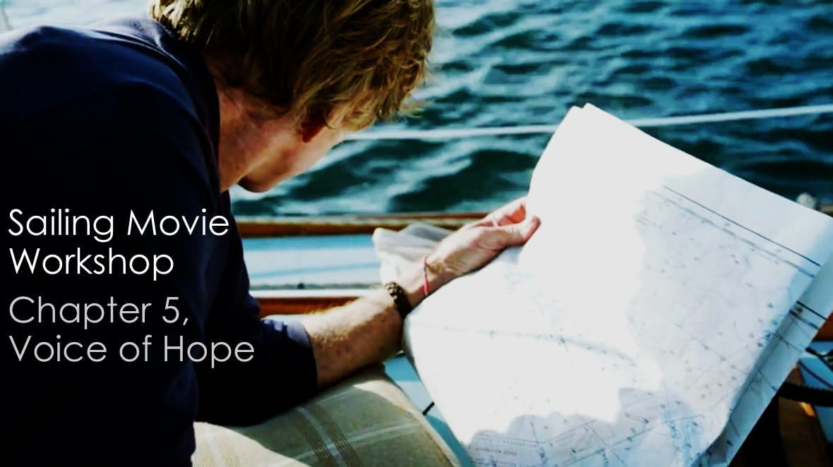 Sailing Movie Workshop - Chapter 5, Voice of Hope