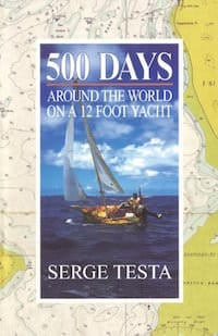 500 Days Around the World on a 12-Foot Yacht by Serge Testa