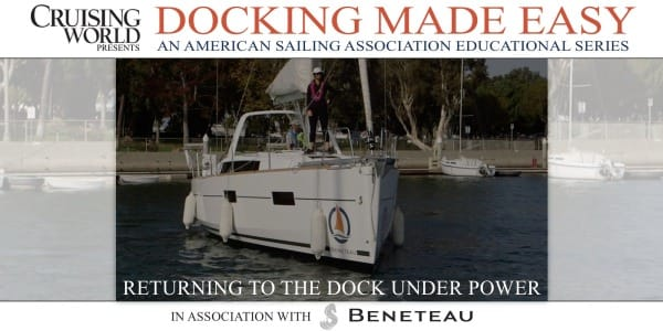 Docking Made Easy Video - Returning Under Power